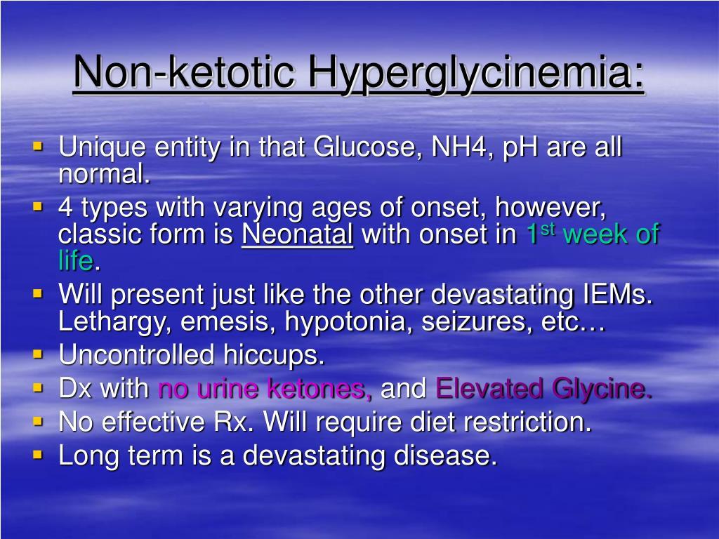 Non-ketotic Hyperglycinemia: