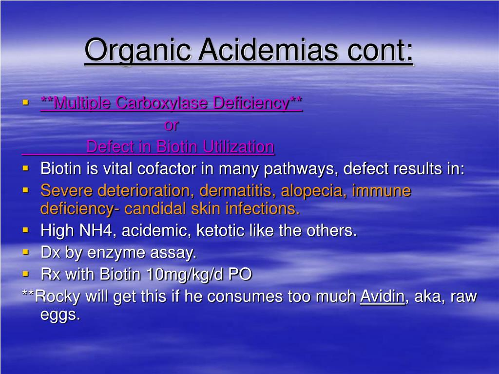Organic Acidemias cont: