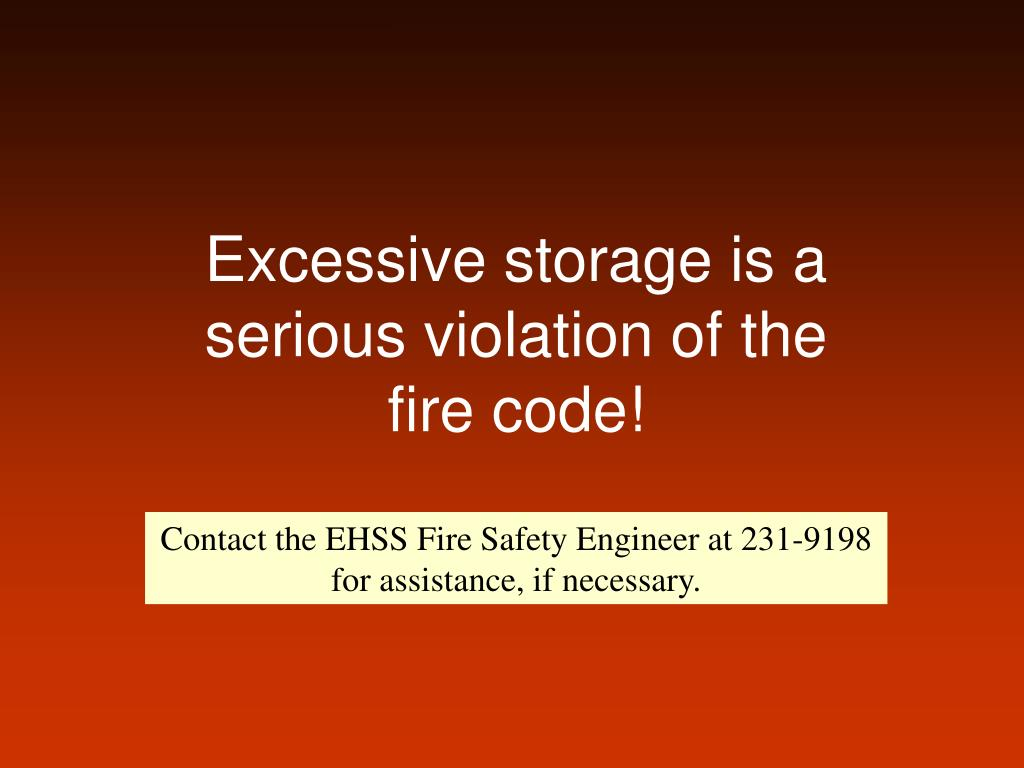 Excessive storage is a serious violation of the fire code!