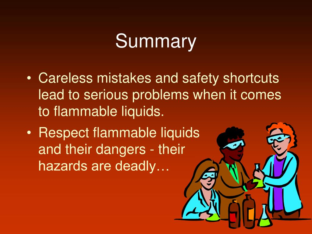 Careless mistakes and safety shortcuts lead to serious problems when it comes to flammable liquids.
