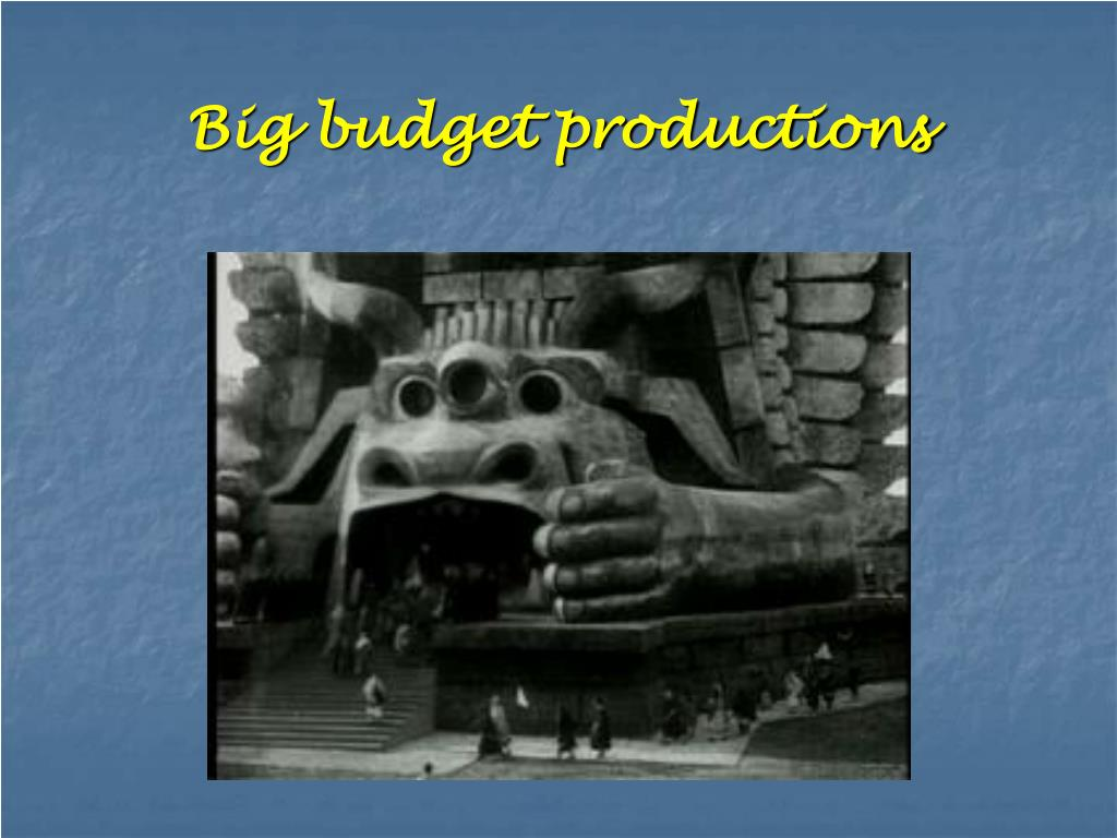 Big budget productions