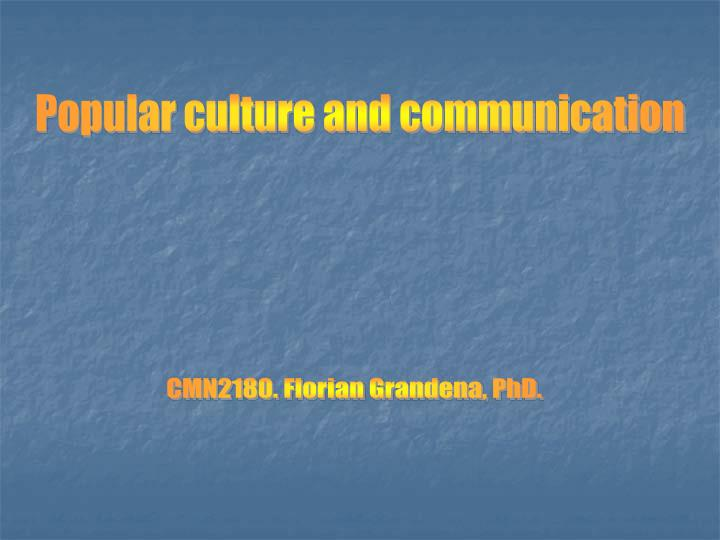 Popular culture and communication