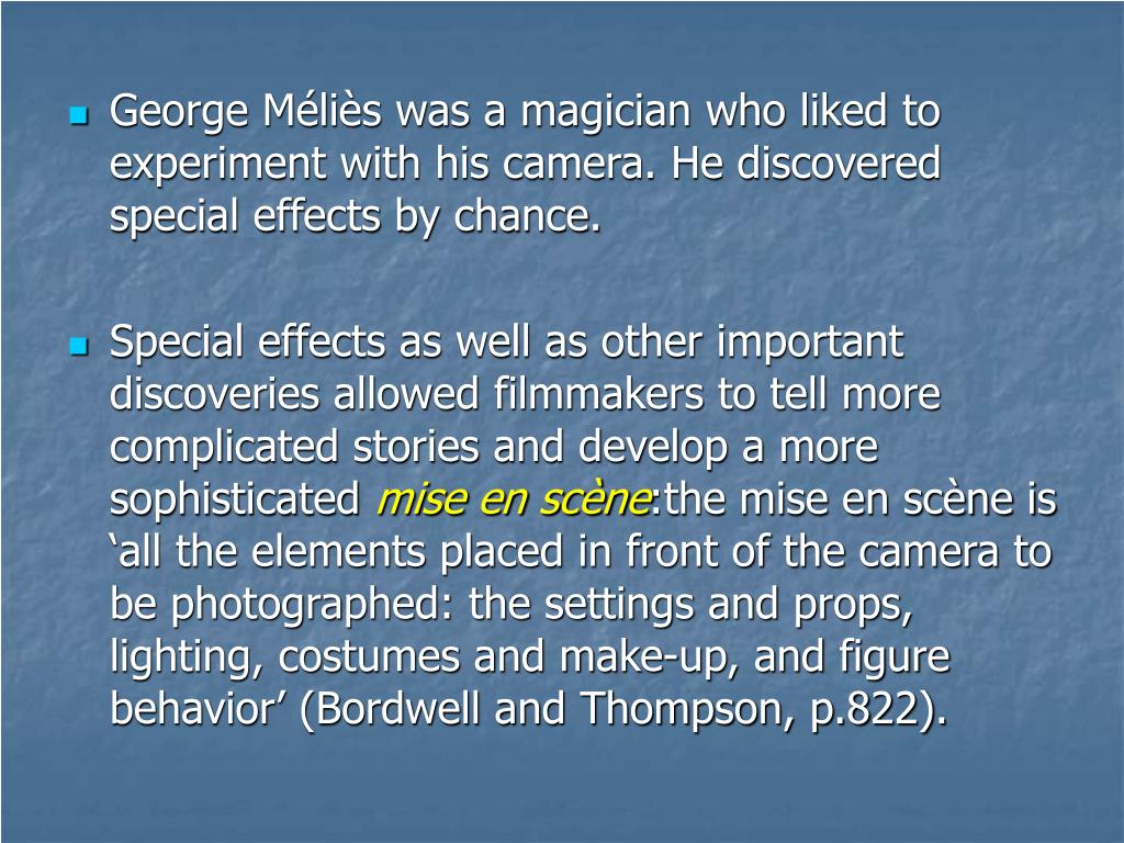 George Méliès was a magician who liked to experiment with his camera. He discovered special effects by chance.