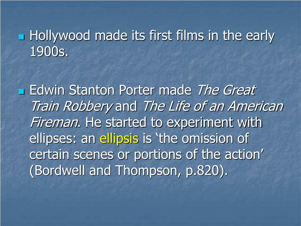 Hollywood made its first films in the early 1900s.