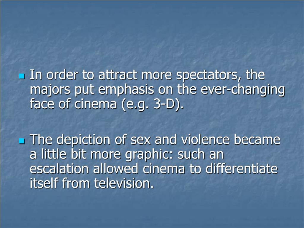 In order to attract more spectators, the majors put emphasis on the ever-changing face of cinema (e.g. 3-D).
