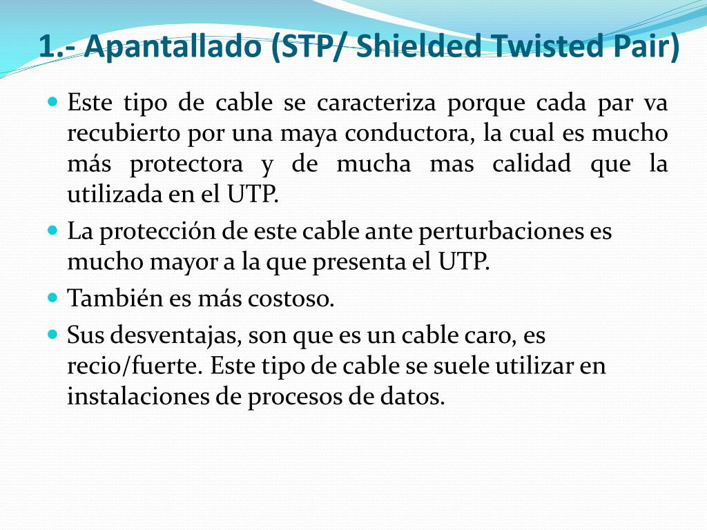 1.- Apantallado (STP/ Shielded Twisted Pair)