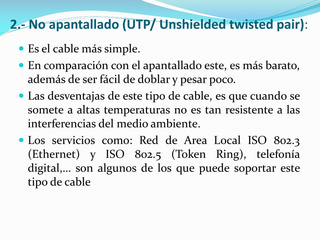 2.- No apantallado (UTP/ Unshielded twisted pair)