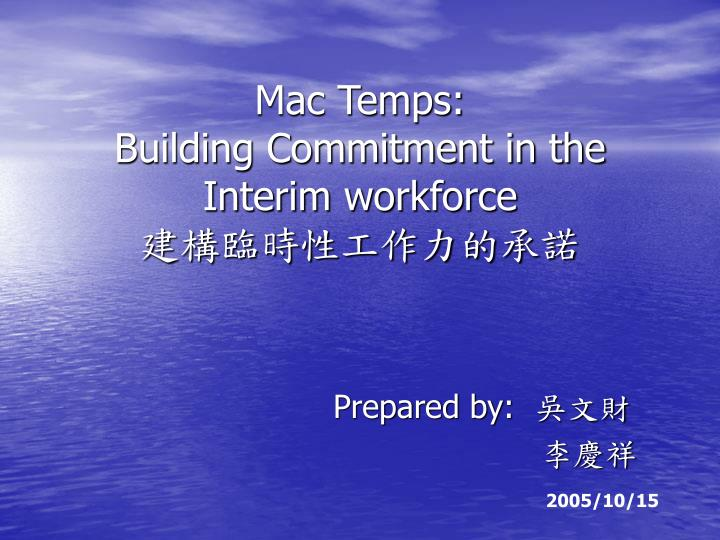 Mac temps building commitment in the interim workforce