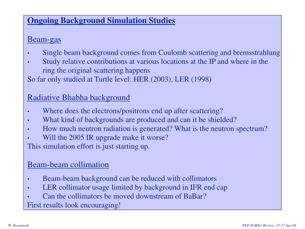 Ongoing Background Simulation Studies