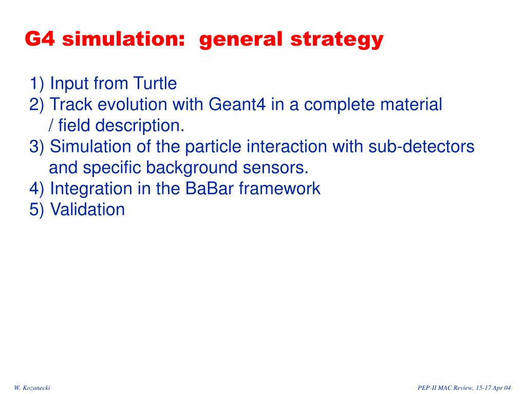 G4 simulation:  general strategy