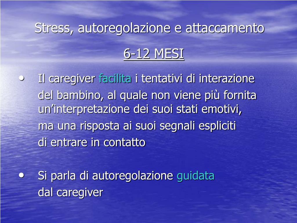 Stress, autoregolazione e attaccamento