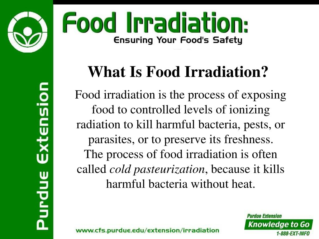 Food irradiation is the process of exposing food to controlled levels of ionizing radiation to kill harmful bacteria, pests,
