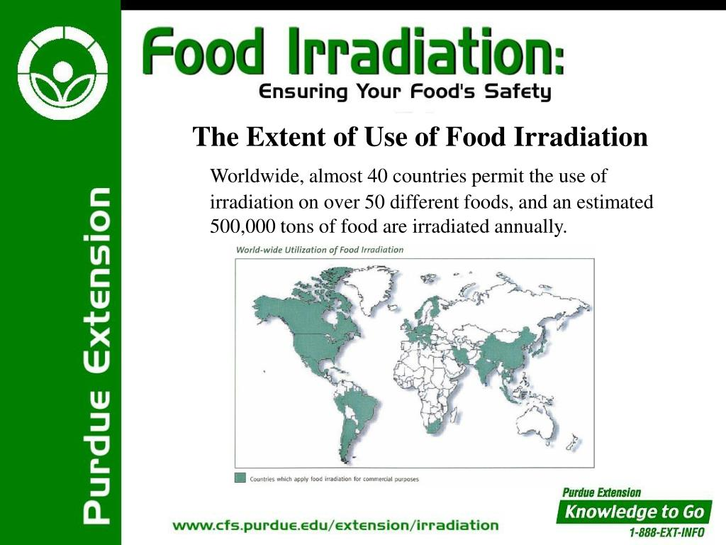 The Extent of Use of Food Irradiation