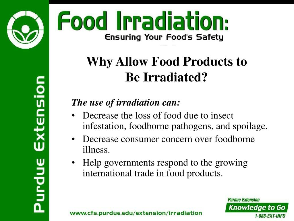 The use of irradiation can: