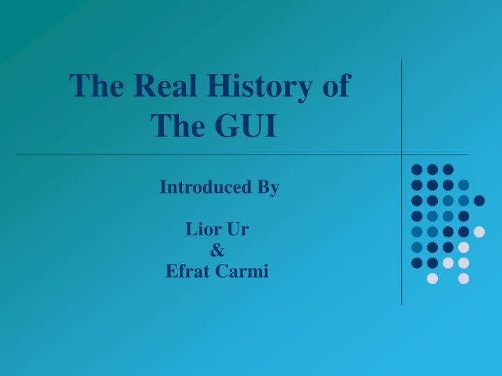 The real history of the gui