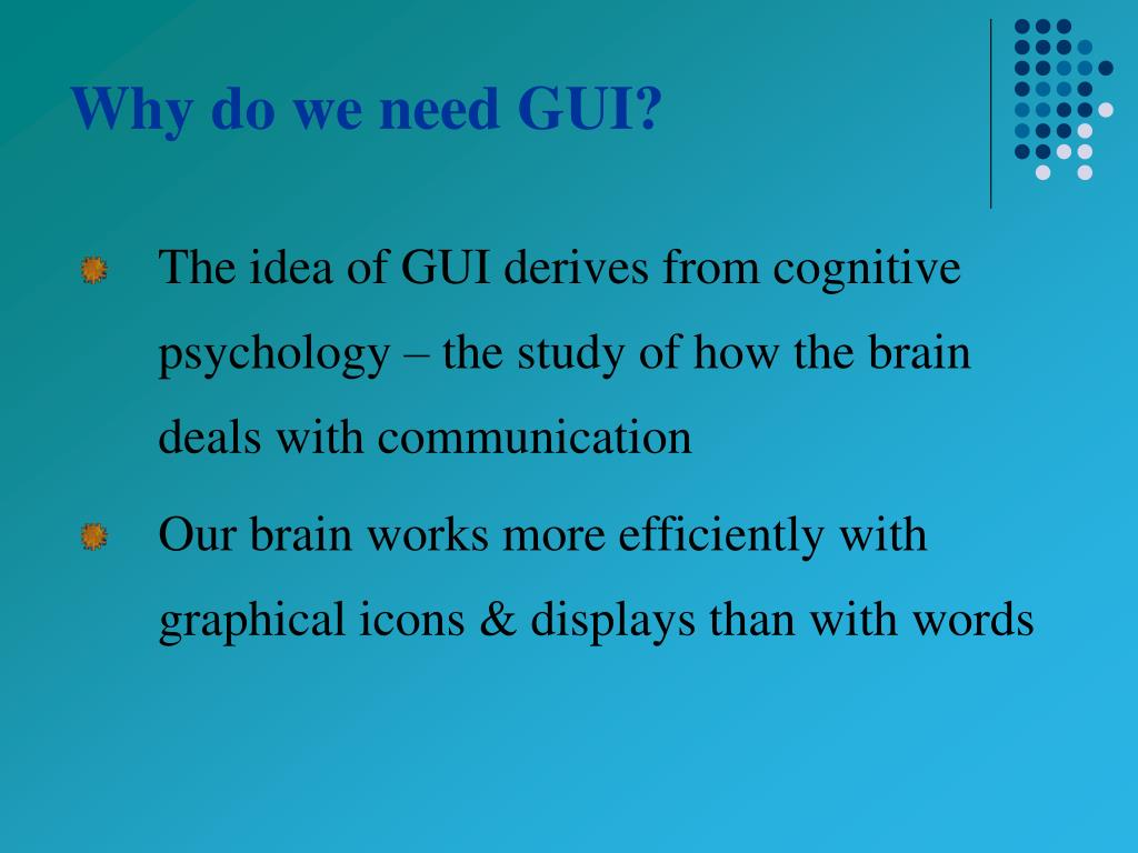 Why do we need GUI?
