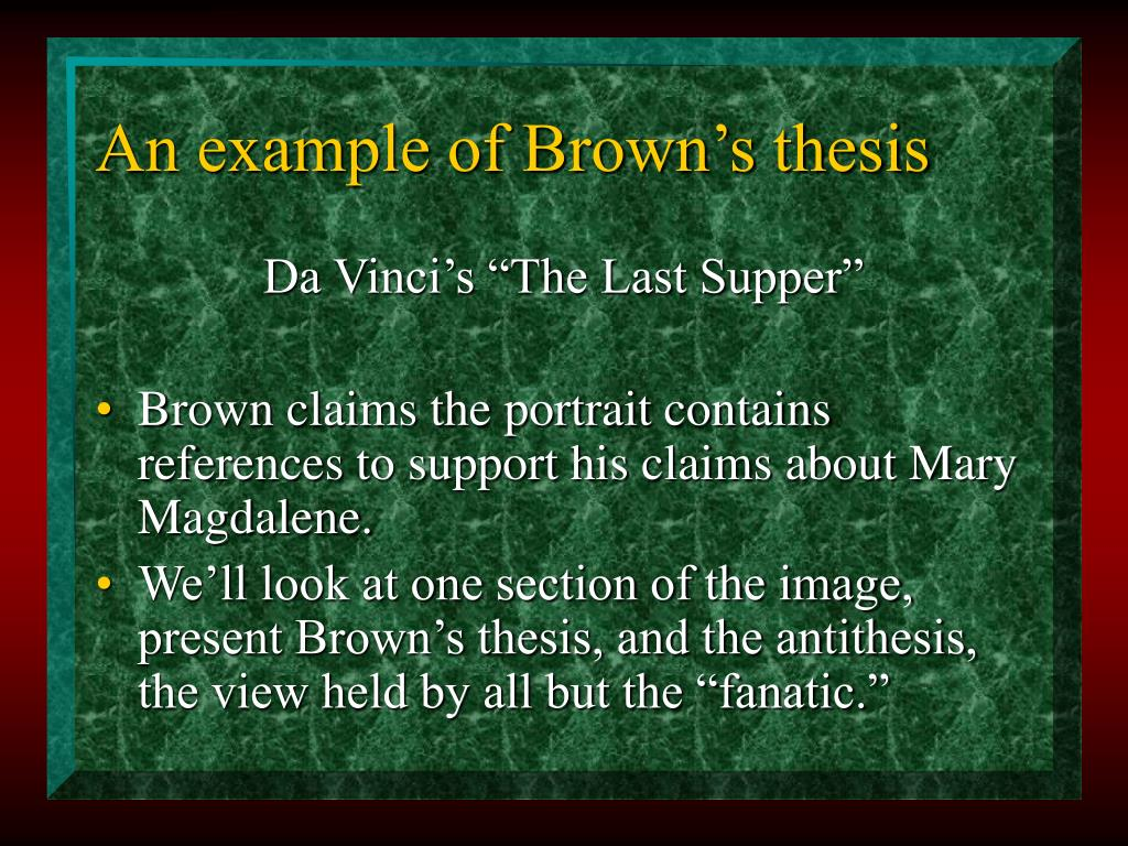 An example of Brown's thesis