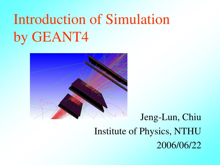Introduction of simulation by geant4