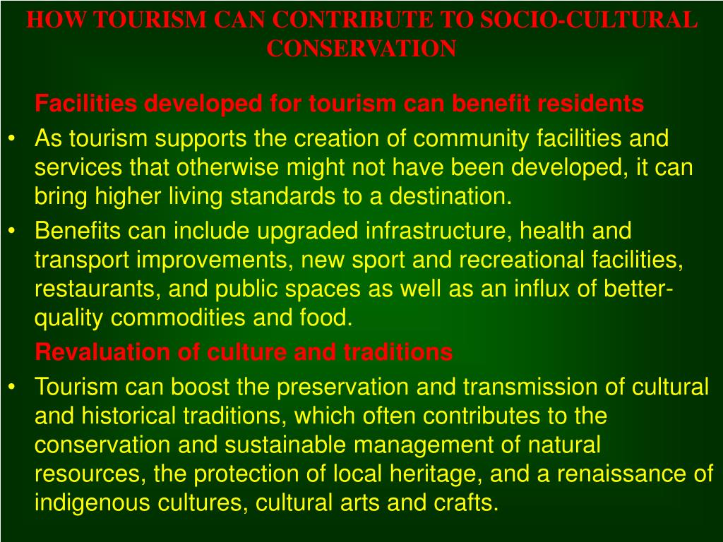 HOW TOURISM CAN CONTRIBUTE TO SOCIO-CULTURAL CONSERVATION