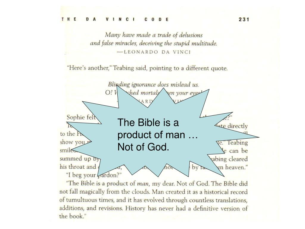 The Bible is a product of man … Not of God.