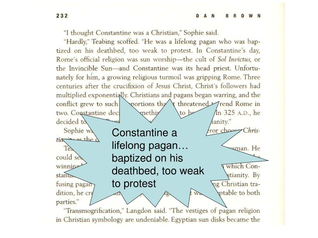 Constantine a lifelong pagan… baptized on his deathbed, too weak to protest
