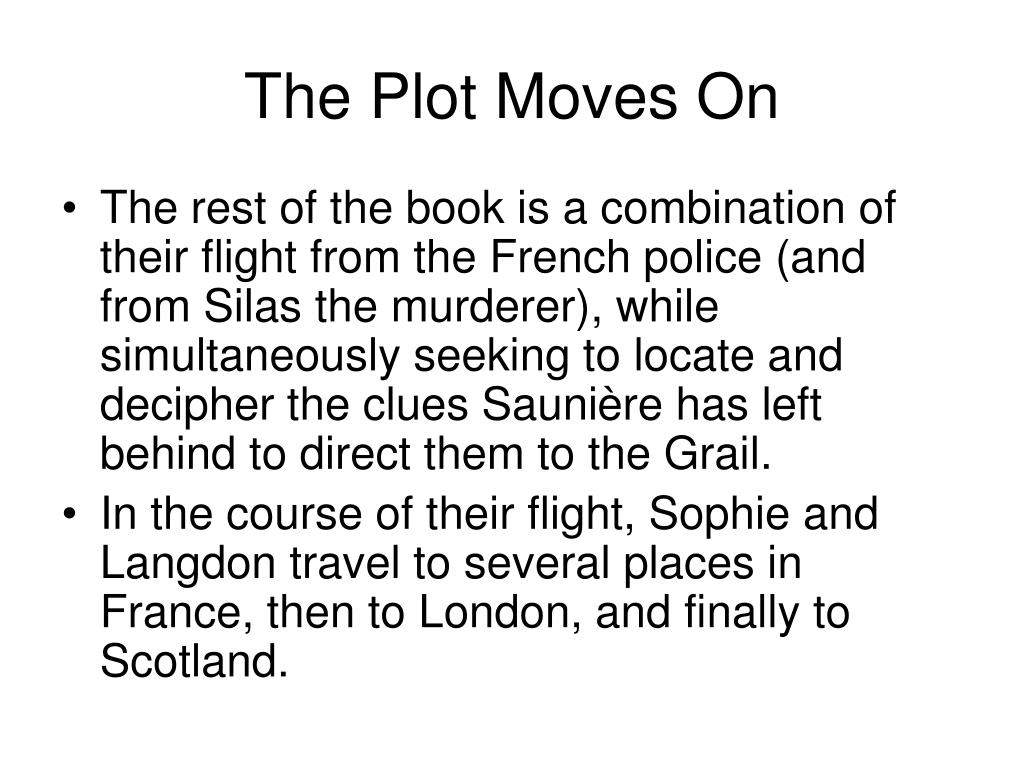 The Plot Moves On