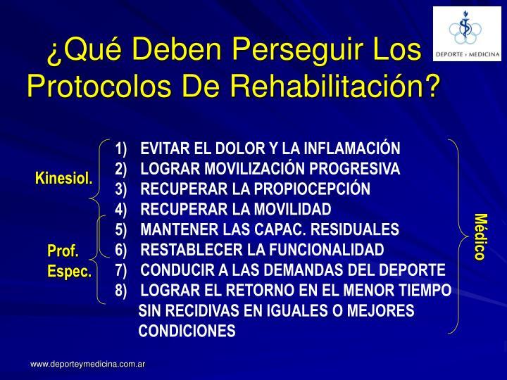 ¿Qué Deben Perseguir Los Protocolos De Rehabilitación?