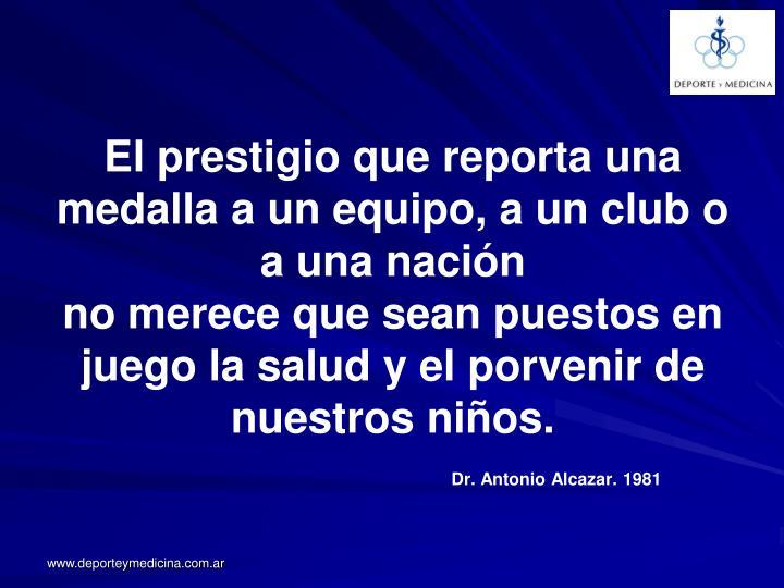 El prestigio que reporta una medalla a un equipo, a un club o a una nación