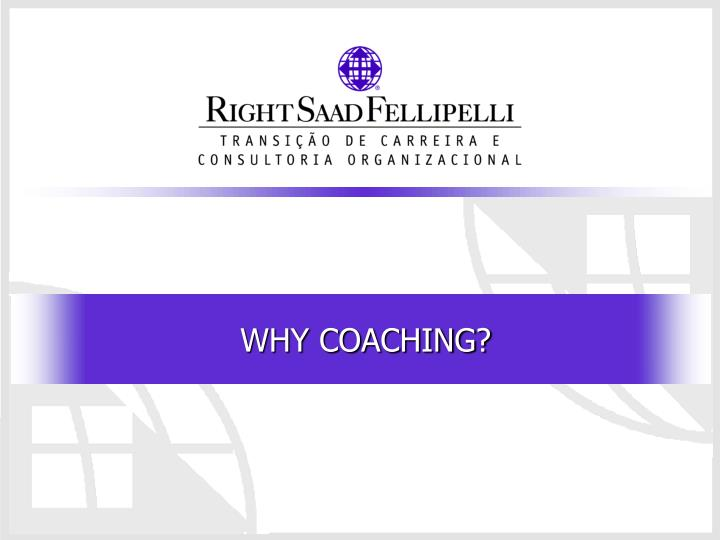WHY COACHING?