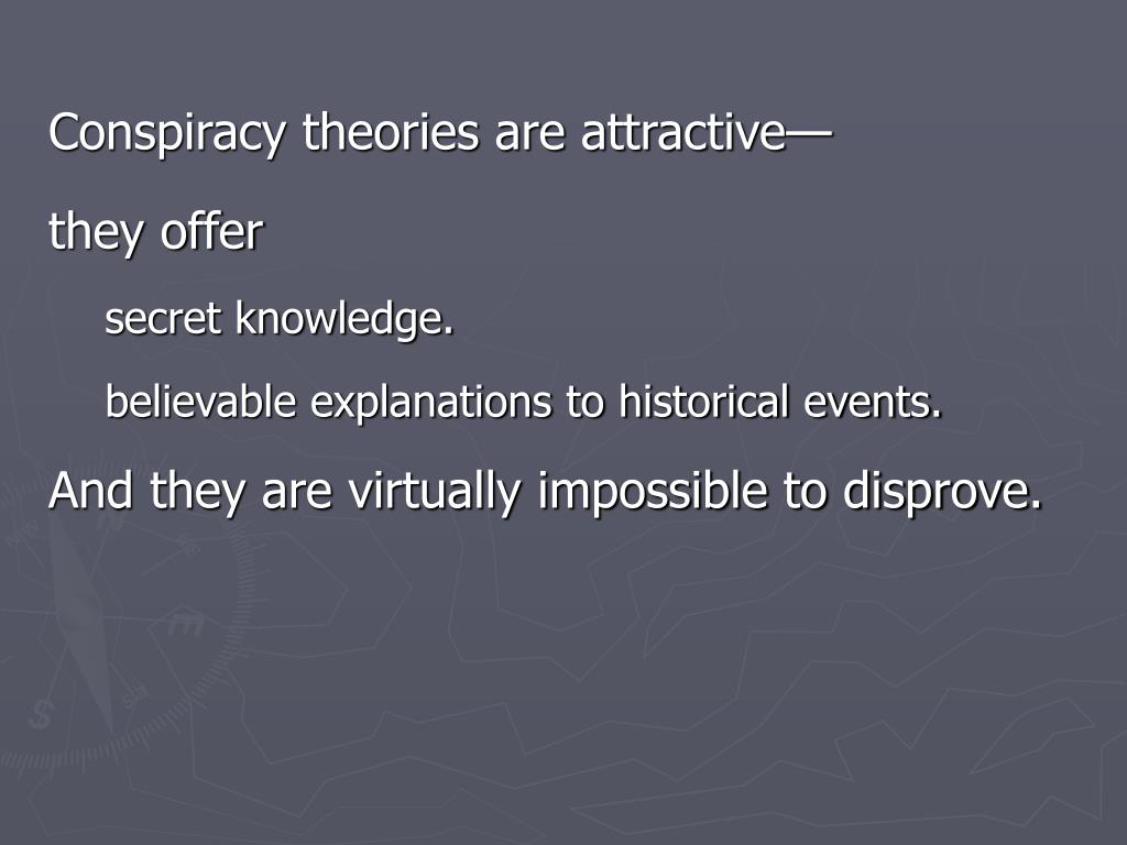 Conspiracy theories are attractive—
