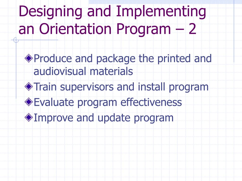 Designing and Implementing  an Orientation Program