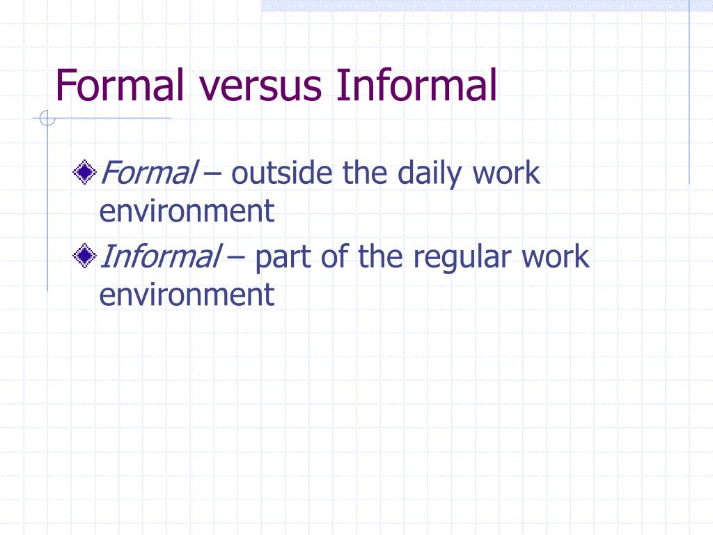 Formal versus Informal