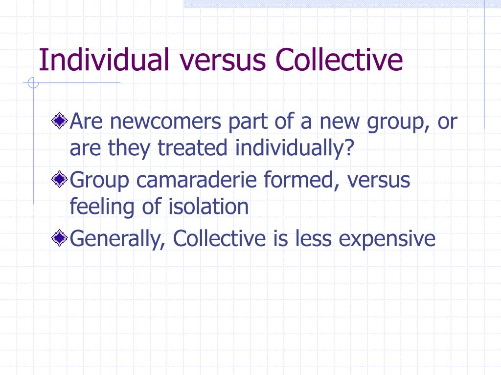 Individual versus Collective
