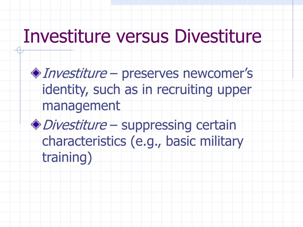Investiture versus Divestiture