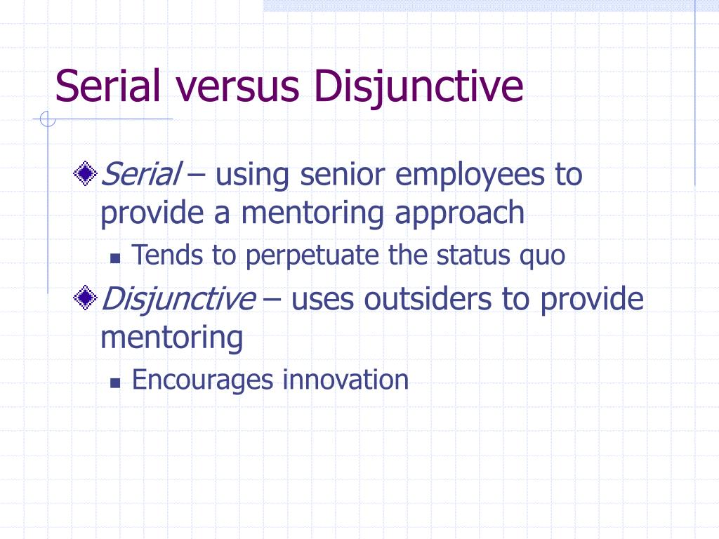Serial versus Disjunctive