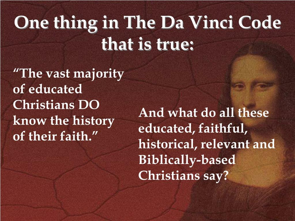 One thing in The Da Vinci Code that is true: