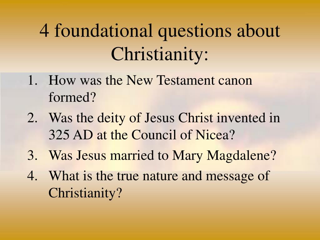 4 foundational questions about Christianity: