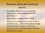 footnote about the book and movie
