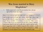 was jesus married to mary magdalene55