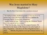 was jesus married to mary magdalene56