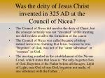 was the deity of jesus christ invented in 325 ad at the council of nicea35