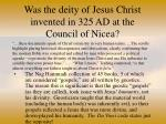 was the deity of jesus christ invented in 325 ad at the council of nicea46