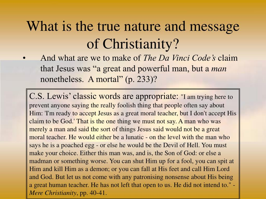 What is the true nature and message of Christianity?