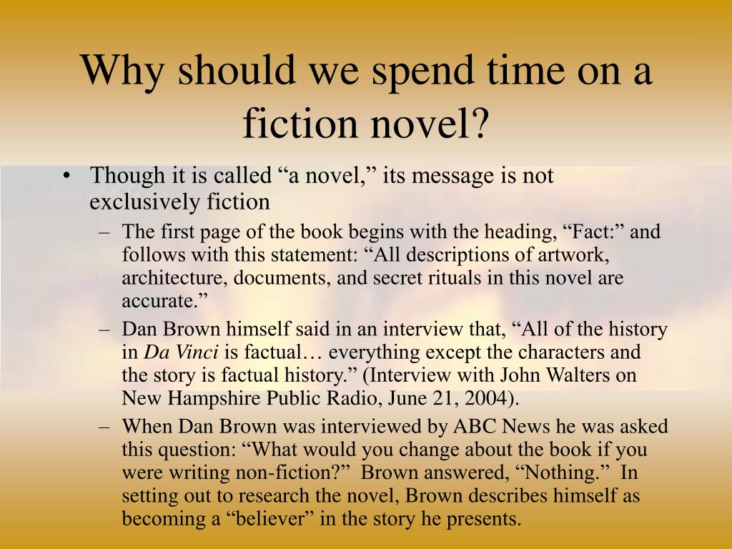Why should we spend time on a fiction novel?