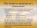 why should we spend time on a fiction novel7