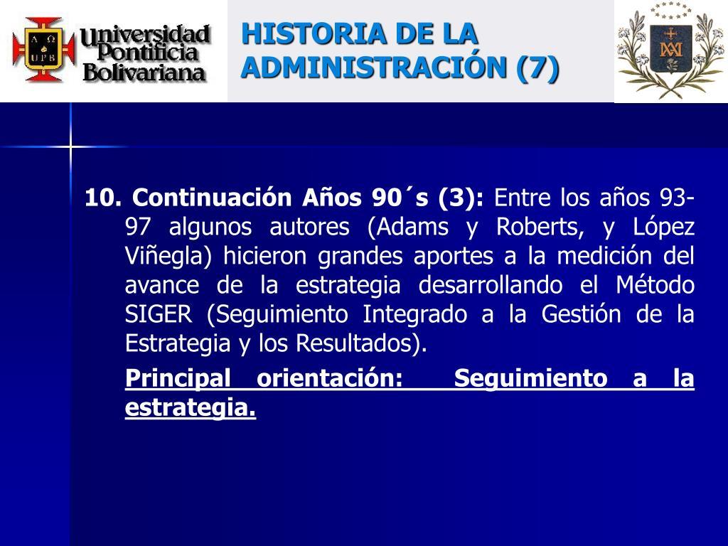 HISTORIA DE LA ADMINISTRACIÓN (7)