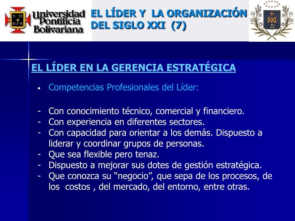EL LÍDER Y  LA ORGANIZACIÓN DEL SIGLO XXI  (7)