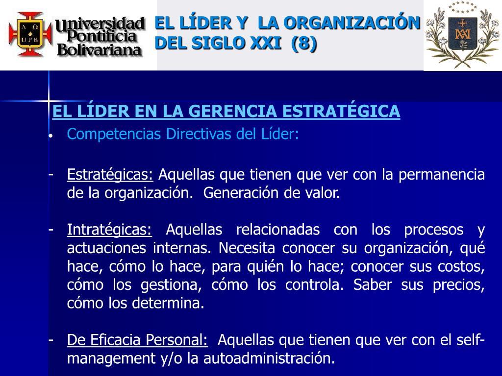 EL LÍDER Y  LA ORGANIZACIÓN DEL SIGLO XXI  (8)