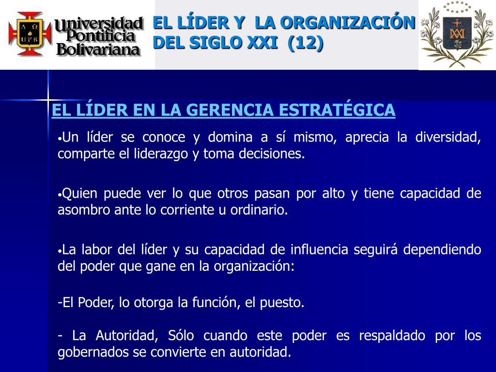 EL LÍDER Y  LA ORGANIZACIÓN DEL SIGLO XXI  (12)