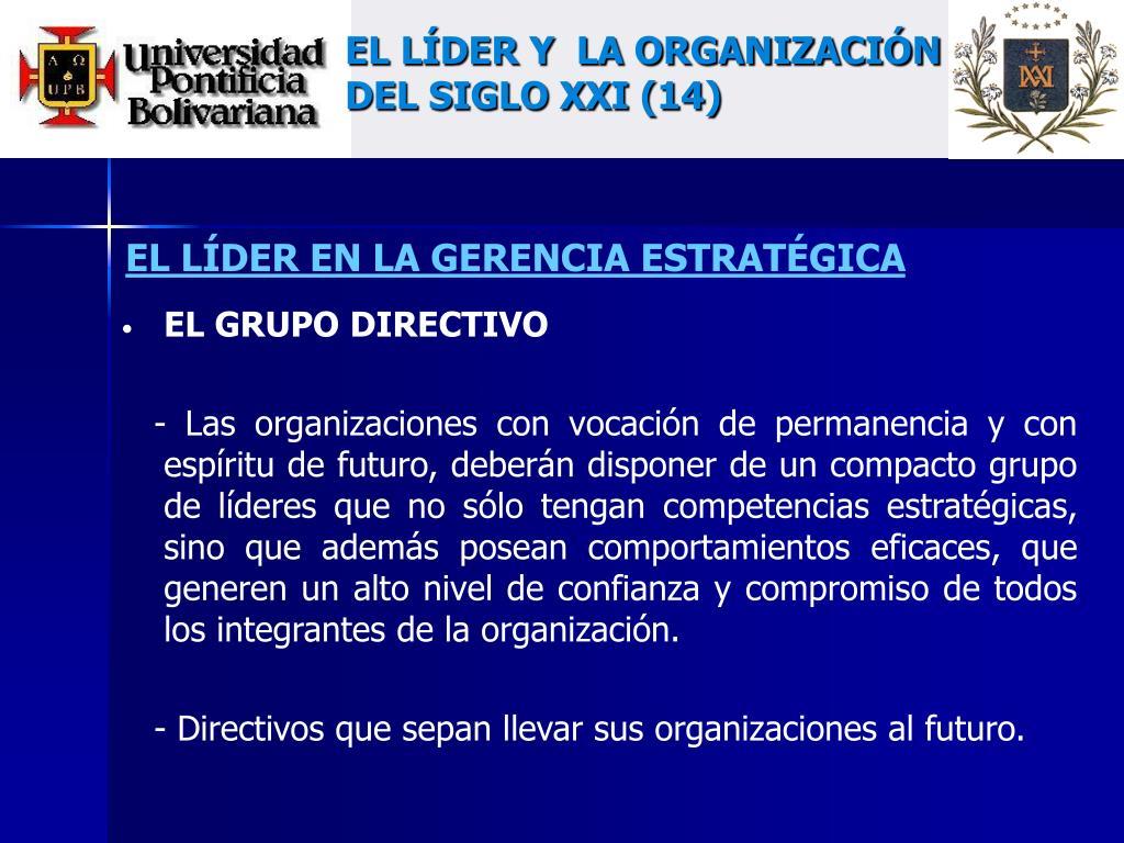EL LÍDER Y  LA ORGANIZACIÓN DEL SIGLO XXI (14)